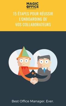 15 étapes pour réussir l'onboarding de vos collaborateurs